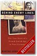 Behind Enemy Lines: The True Story of a Jewish Spy in Nazi Germany