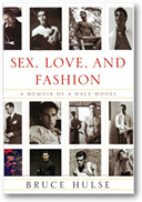 Sex, Love and Fashion: A Memoir of a Male Model