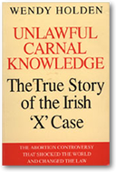 Unlawful Carnal Knowledge: The True Story of the Irish 'X' Case